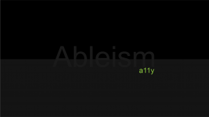Ableism versus Accessibility