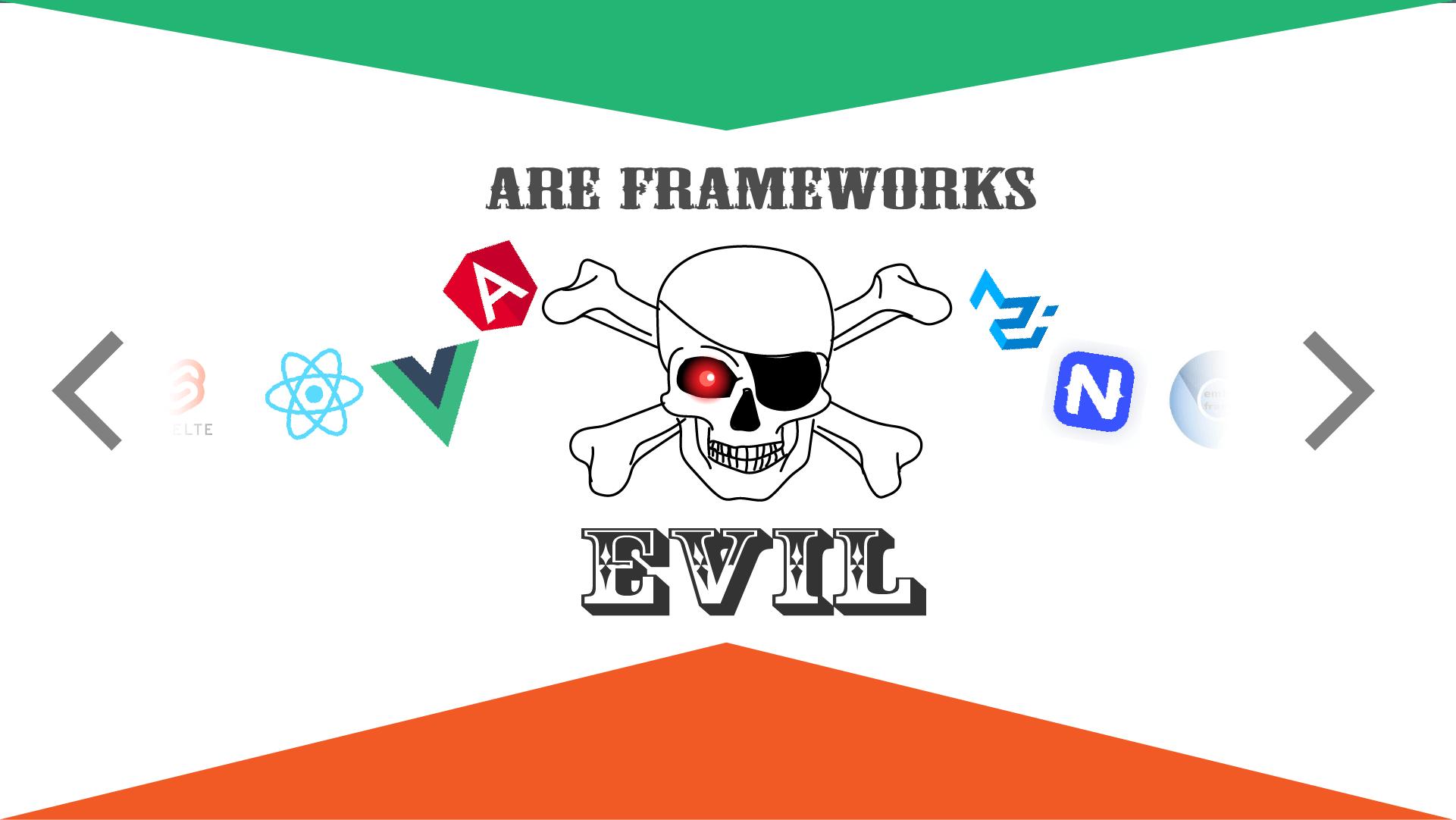 are frameworks evil?