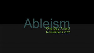ableism - One Day Award nominations 2021